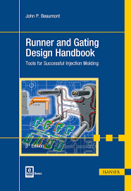 Runner And Gating Design Handbook Tools For Successful Injection Molding Buy Runner And Gating Design Handbook Tools For Successful