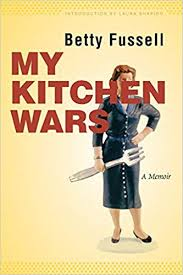 My Kitchen Wars A Memoir At Table Betty Fussell Laura Shapiro