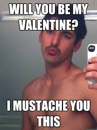 will you be my valentine? i mustache you this - kewl kashif ... via Relatably.com