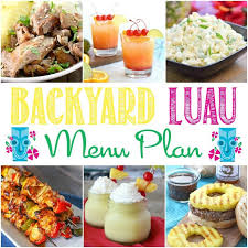 Party Menu Easy Backyard Luau Recipes And Party Decoration Ideas Its Yummi
