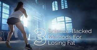 3 science backed methods for losing fat