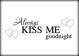 Instantly download this romantic svg cricut and svg silhouette file. Always Kiss Me Goodnight Sign Free Photos