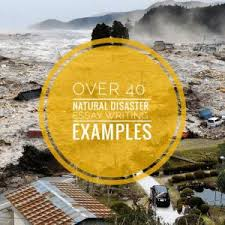 natural disasters essay topics titles examples in english  natural disasters essay