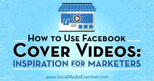 how to use facebook cover videos inspiration for marketers by megan o neill on