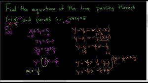 equation of line passing through 1 4 and parallel to x 3y 5