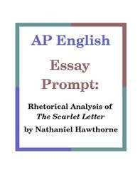 ap english essay prompt rhetorical analysis of the scarlet letter  ap english essay prompt rhetorical analysis of the scarlet letter