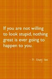 Dare Quotes Love Quotes Dare to Look Stupid Quotes Sayings Leading Quotes 93