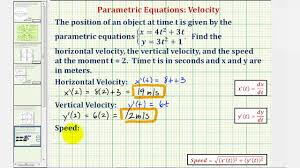 ex given parametric equations find the horizontal and vertical velocity and sd at a given time