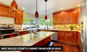 why would i start a cabinet franchise in 2016 kitchen solvers