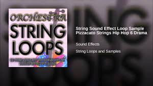 string sound effect loop sle pizzacato strings hip hop 6 drama you