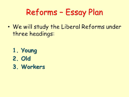 the liberal reforms how successful were the reforms ppt  8 reforms essay
