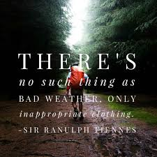 There's No Such Thing As Bad Weather Only Inappropriate Clothing Beauteous Weather Quotes