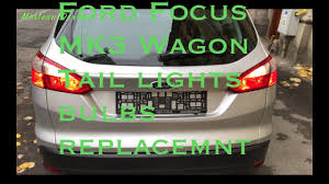 2015 Ford Focus Brake Light Bulb Replacement Ford Focus Mk3 Wagon Tail Lights Bulbs Replacement