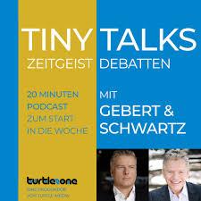 Turtlezone Tiny Talks - 20 Minuten Zeitgeist-Debatten mit Gebert und Schwartz