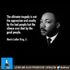 The Ultimate Tragedy Is Not The Oppression And Cruelty By The Bad