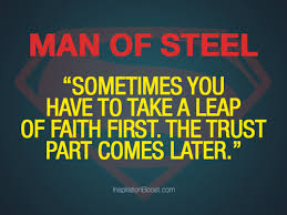 Trust Quotes Man Of Steel Inspiration Boost Inspiration Boost Interesting Man Of Steel Quotes