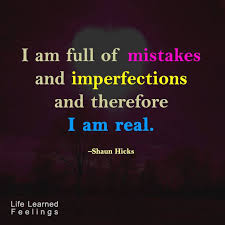 Different Quotes Amazing Different Friends Quotes I Am Full Of Mistakes And Imperfections