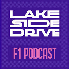Lakeside Drive F1 Podcast