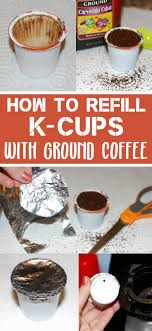 how to refill k cups with ground coffee
