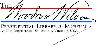 Woodrow Wilson In 2019 Presidential Libraries What Is