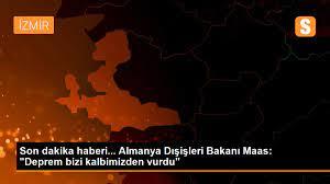 """Son dakika haberi... Almanya Dışişleri Bakanı Maas: """"Deprem bizi  kalbimizden vurdu"""" - Son Dakika"""