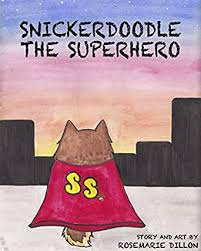 Snickerdoodle the Superhero eBook: Dillon, Rosemarie: Amazon.in: Kindle  Store