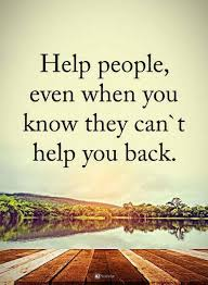 Help Quotes Classy Helping Others Quotes Help People Even When You Know They Can't