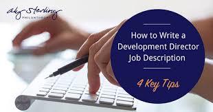 director job description how to write a development director job description 4 key tips