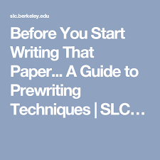 Prewriting Techniques Before You Start Writing That Paper A Guide To Prewriting