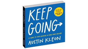 <b>Keep Going</b> - Austin Kleon