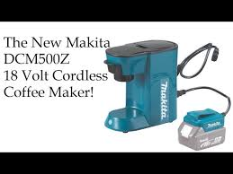 › milwaukee tools coffee pot. The New Makita Dcm500z 18v Lxt Lithium Ion Cordless Coffee Maker Youtube