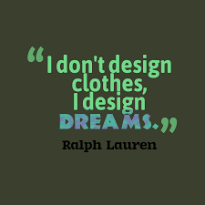 Ralph Lauren quote about dreams