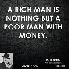 W C Fields Money Quotes QuoteHD Unique Quotes About The Rich And Poor