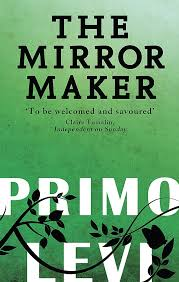 The Mirror Maker: Amazon.co.uk: Primo Levi: 9780349138664: Books