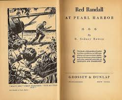 on the frontispiece of red randall at pearl harbor published by grosset dunlap we are reminded that this book while produced under wartime