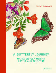 insects and flowers the art of maria sibylla merian amazon co uk a butterfly journey maria sibylla merian artist and scientist