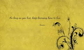 Live Quotes Adorable Lessons Quotes As long as you live keep learning how to live