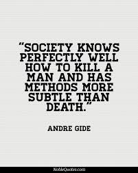 society-knows-perfectly-well-how-to-kill-a-man-and-has-methods-more-subtle-than-death.jpg via Relatably.com