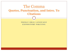 Ppt The Comma Quotes Punctuation And Intro To Citations