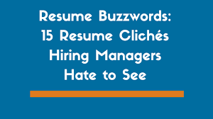 Resume Buzzwords Top 15 Resume Buzzwords Hiring Managers Hate To See Zipjob