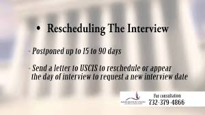 rescheduling an interview uscis reschedule my interview