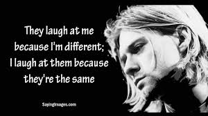 Kurt Cobain Quotes Inspiration 48 Kurt Cobain Quotes And Sayings That Will Motivate You