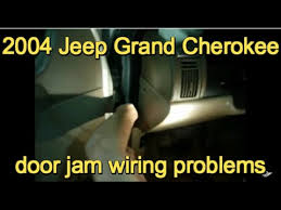 2004 grand cherokee door jam wiring problem youtube 2004 Jeep Grand Cherokee Driver Door Wiring Harness 2004 grand cherokee door jam wiring problem 2004 jeep grand cherokee driver door wiring diagram
