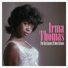 irma thomas the soul queen of new orleans not now music