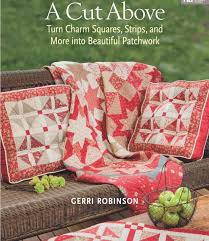a cut above by gerri robinson patchwork quilting book