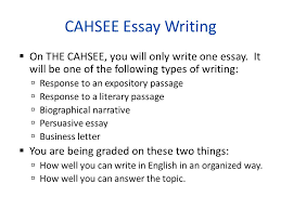 cahsee types of writing cahsee essay writing  on the cahsee  cahsee essay writing  on the cahsee you will only write one essay