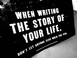 Best Quotes Ever About Life Amazing Life Quotes When Writing The Story Of Your Life Best Quotes About Life