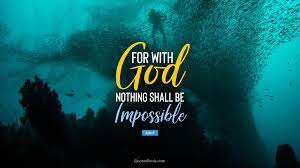 For with God nothing shall be ...
