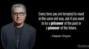 Top 44 Deepak Chopra Quotes To Inspire Your Inner Wisdom Goalcast