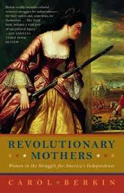 revolutionary mothers women in the struggle for america s 85715